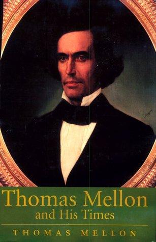 9780822937777: Thomas Mellon and His Times