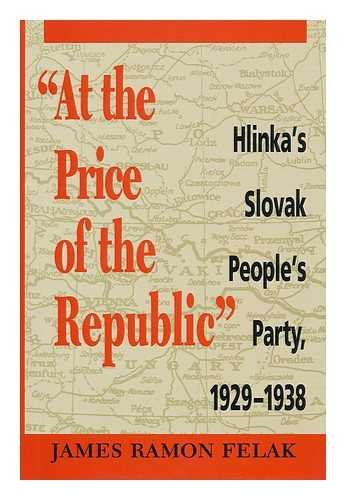"""At the Price of the Republic"""""""": Hlinka's Slovak People's Party, 1929-1938"""