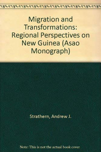 Migration and transformations. Regional perspectives on New Guinea.: Strathern, Andrew & Gabriele ...