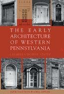 The Early Architecture of Western Pennsylvania (Hardback): Charles Morse Stotz