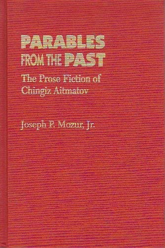 9780822937913: Parables from the Past: The Prose Fiction of Chingiz Aitmanov (SERIES IN RUSSIAN AND EAST EUROPEAN STUDIES)