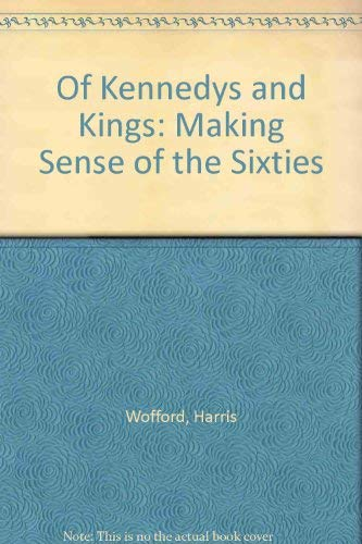Of Kennedys and Kings: Making Sense of the Sixties: Wofford, Harris