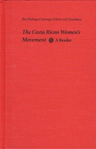 The Costa Rican Women s Movement: A Reader (Hardback)