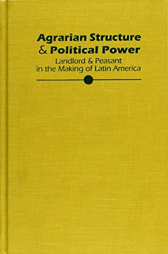 9780822938804: Agrarian Structure and Political Power: Landlord and Peasant in the Making of Latin American (Pitt Latin American Series)