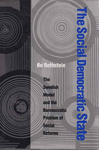 9780822938811: The Social Democratic State: Bureaucracy and Social Reforms in Swedish Labor Market and School Policy (Pitt Series in Policy & Institutional Studies)