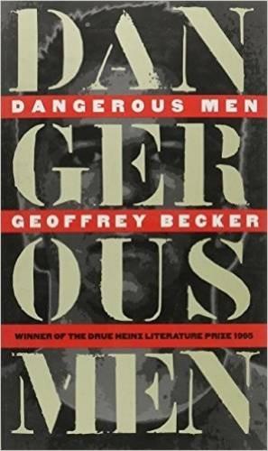 Dangerous Men: Becker, Geoffrey