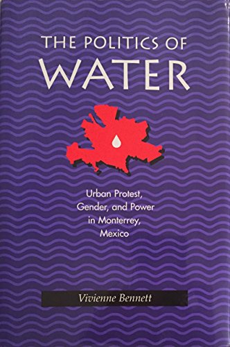 9780822939085: The Politics of Water: Urban Protest, Gender, and Power in Monterrey, Mexico (Pitt Latin American Series)