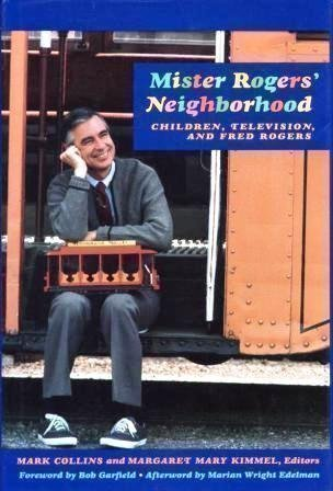 Mister Rogers' Neighborhood: Children, Television, and Fred: Collins Mark and