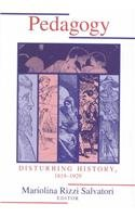 Pedagogy: Disturbing History, 1819-1929 (Pittsburgh Series in Composition, Literacy, and Culture): ...
