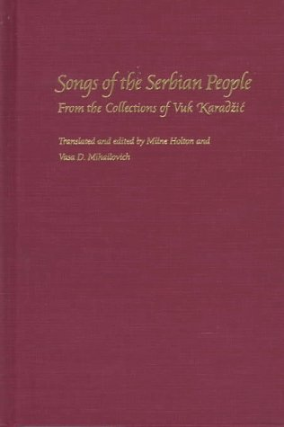 9780822939528: Songs of the Serbian People: From the Collections of Vuk Karadzic (Series in Russian and East European Studies)