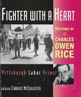 9780822939665: Fighter With a Heart: Writings of Charles Owen Rice Pittsburgh Labor Priest