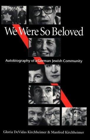 9780822939979: We Were So Beloved: Autobiography of a German Jewish Community