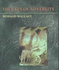 THE USES OF ADVERSITY: Wallace, Ron