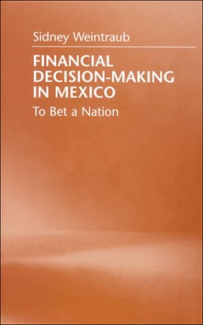 9780822941279: Financial Decision-Making in Mexico: To Bet a Nation (Pitt Latin American Series)