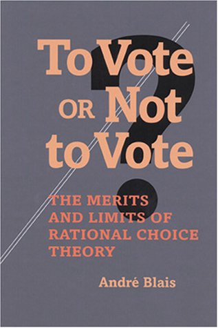9780822941293: To Vote or Not to Vote?: The Merits and Limits of Rational Choice Theory
