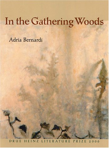 IN THE GATHERING WOODS: Bernardi, Adria