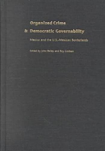 9780822941460: Organized Crime and Democratic Governability: Mexico and the U.S. -Mexico Borderlands (Pitt Latin American (Hardcover))