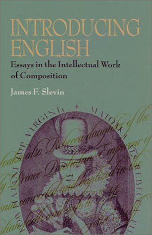 9780822941514: Introducing English: Essays in the Intellectual Work of Composition (Pittsburgh Series in Composition, Literacy, and Culture)