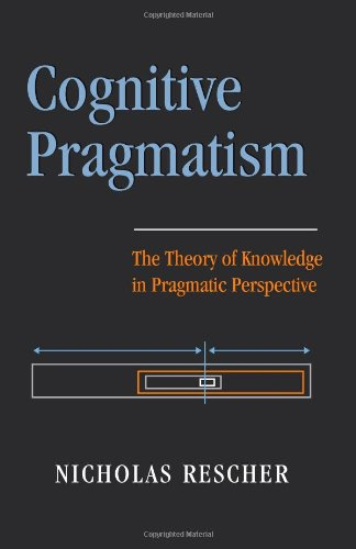9780822941538: Cognitive Pragmatism: The Theory of Knowledge in Pragmatic Perspective