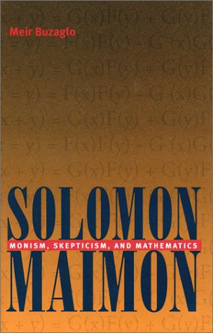 9780822941767: Solomon Maimon: Monism, Skepticism, and Mathematics