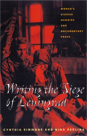 9780822941835: Writing the Siege of Leningrad: Women's Diaries, Memoirs, and Documentary Prose (Pitt Series in Russian and East European Studies)