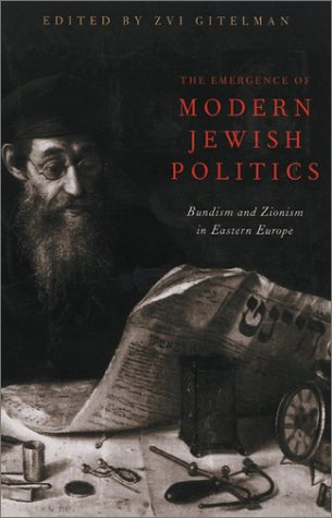 9780822941880: The Emergence Of Modern Jewish Politics: Bundism And Zionism In Eastern Europe (Russian and East European Studies)