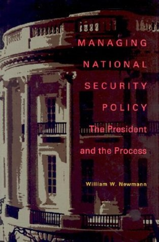9780822942092: Managing National Security Policy: The President and the Process