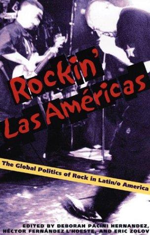 Rockin Las Americas: The Global Politics of Rock in Latin/o America (Hardback)