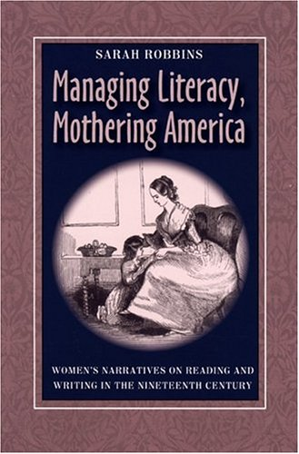 9780822942351: Managing Literacy Mothering America: Womens Narratives On Reading And Writing (Pitt Comp Literacy Culture)