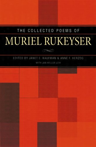 The Collected Poems of Muriel Rukeyser: Janet E. Kaufman;