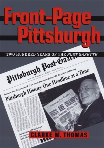 9780822942481: Front-Page Pittsburgh: Two Hundred Years Of The Post-Gazette