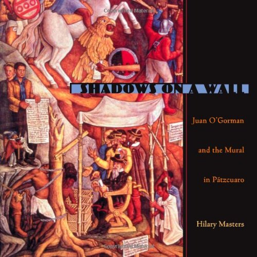SHADOWS ON A WALL BY JUAN O'GORMAN: Masters, Hilary