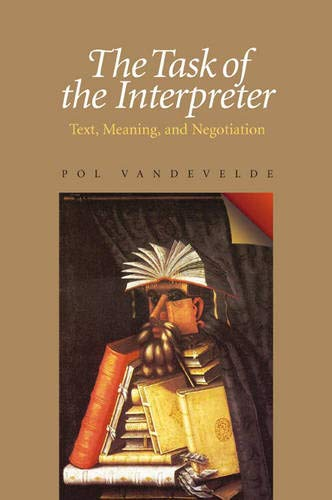9780822942634: The Task of the Interpreter: Text, Meaning, and Negotiation