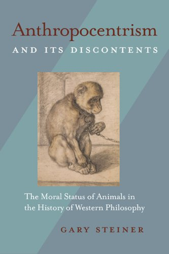 9780822942696: Anthropocentrism and Its Discontents: The Moral Status of Animals in the History of Western Philosophy