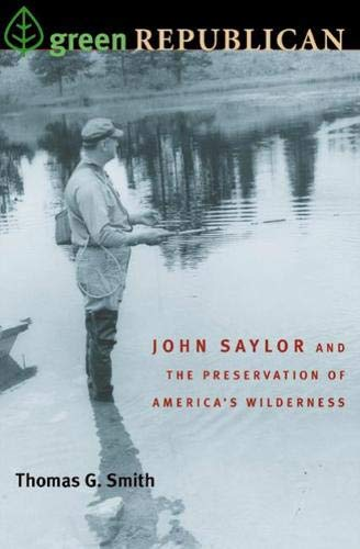 9780822942832: Green Republican: John Saylor and the Preservation of America's Wilderness