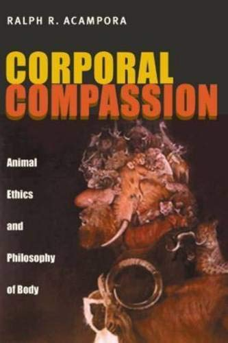 9780822942856: Corporal Compassion: Animal Ethics and Philosophy of Body