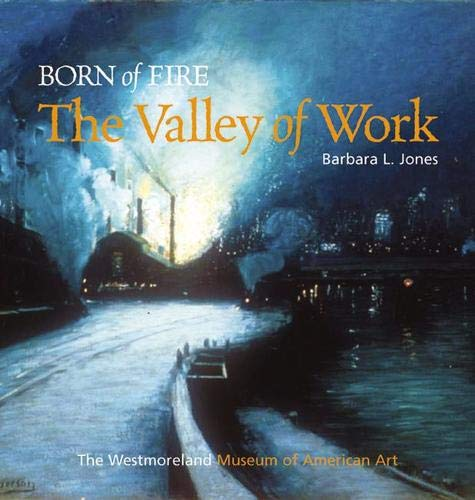 9780822943259: Born of Fire: The Valley of Work