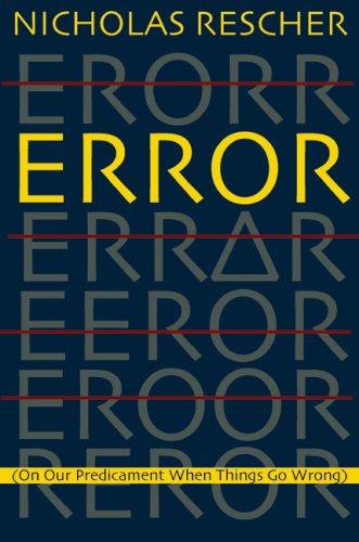 Error: (On Our Predicament When Things Go Wrong): Rescher, Nicholas