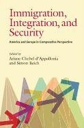 Immigration, Integration, and Security: America and Europe in Comparative Perspective (Hardback)