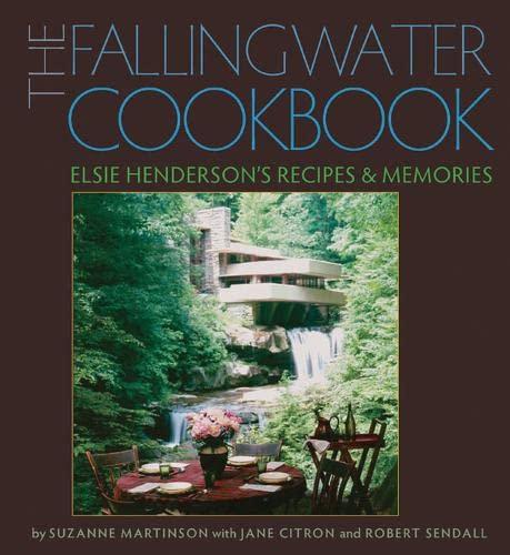9780822943570: The Fallingwater Cookbook: Elsie Henderson's Recipes and Memories