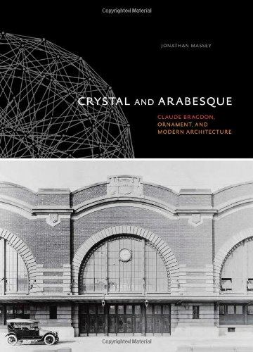 9780822943624: Crystal and Arabesque: Claude Bragdon, Ornament, and Modern Architecture