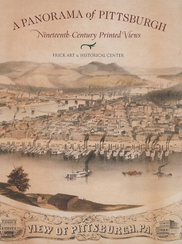 A Panorama of Pittsburgh: Nineteenth-century Printed Views ( signed )