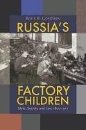 Russia's Factory Children (Hardcover): Boris B. Gorshkov