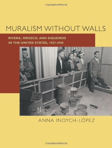 9780822943846: Muralism Without Walls: Rivera, Orozco, and Siqueiros in the United States, 1927-1940 (Illuminations: Cultural Formations of the Americas)