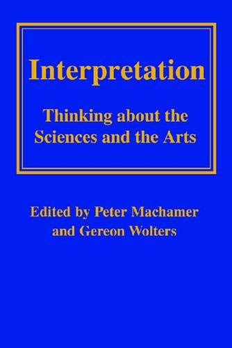 9780822943921: Interpretation: Ways of Thinking about the Sciences and the Arts (Pitt Konstanz Phil Hist Scienc)