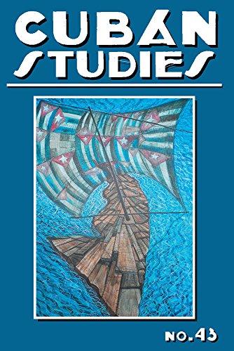 Cuban Studies 43 (Pittsburgh Cuban Studies)