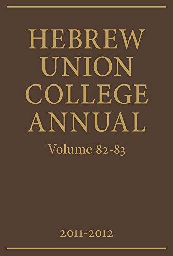 Hebrew Union College Annual: Volumes 82-83, 2011-2012 (Hardback)