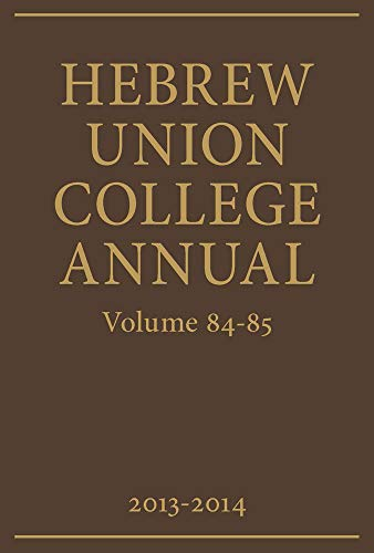 Hebrew Union College Annual Volumes 84-85