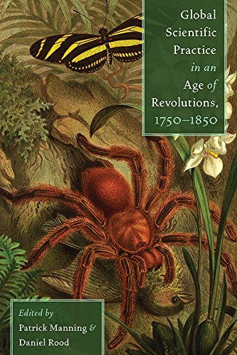 Global Scientific Practice in an Age of Revolutions, 1750-1850 (Hardcover): Patrick Manning