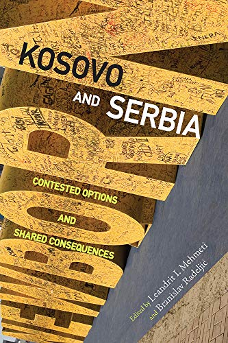 9780822944690: Kosovo and Serbia: Contested Options and Shared Consequences (Pitt Russian East European)